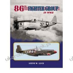 86th Fighter Group in World War 2 1942-1945 Steve Luce