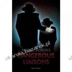Michael Jackson's Dangerous Liaisons: Arvizo, Barnes, Bhatti, Chandler, Culkin...The A-Z of All the King's Boys Carl Toms