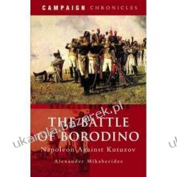 The Battle of Borodino: Napoleon's Hollow Victory Campaign Chronicles Series Alexander Mikaberidze Kalendarze ścienne