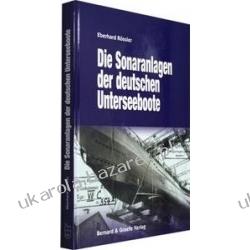 Die Sonaranlagen der deutschen U-Boote Rössler Eberhard II wojna światowa