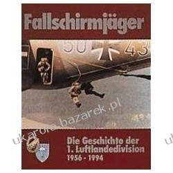 Fallschirmjäger Die Geschichte der 1. Luftlande-Division Marynarka Wojenna