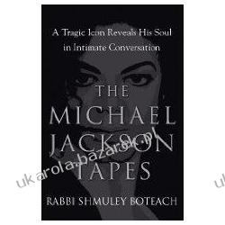 The Michael Jackson Tapes A Tragic Icon Reveals His Soul in Intimate Conversation Rabbi Shmuley Boteach Pozostałe