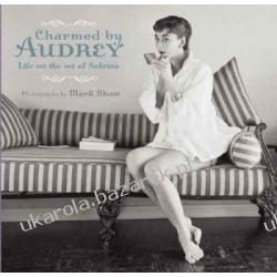 """Charmed by Audrey: Life on the Set of """"Sabrina"""" Mark Shaw Biografie, wspomnienia"""