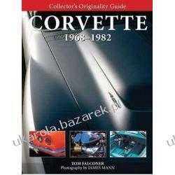 Collector's Originality Guide Corvette 1968-1982 Tom Falconer Pozostałe