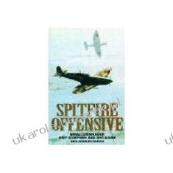 Spitfire Offensive Sampson R W F Franks Norman Politycy