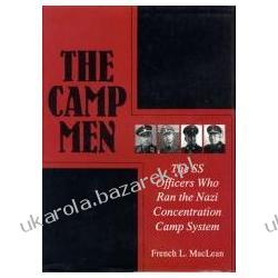 The Camp Men The SS Officers Who Ran the Nazi Concentration Camp System
