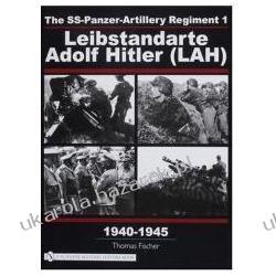 The SS-Panzer-Artillery Regiment 1 Leibstandarte Adolf Hitler (LAH) 1940-1945  Sztuka, malarstwo i rzeźba