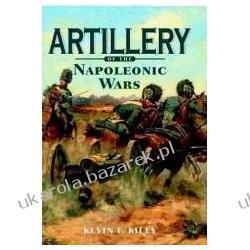 Artillery of the Napoleonic Wars 1792-1815 wojny napoleońskie artyleria historia wojen napoleon Pozostałe