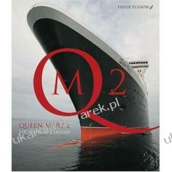 Queen Mary 2: The Birth of a Legend Philip Plisson QM2 Motywacja, rozwój osobisty