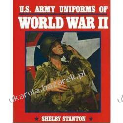 U.S. Army Uniforms of World War II Shelby L. Stanton Książki