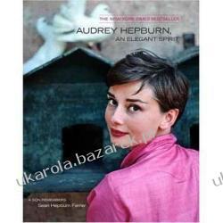 Audrey Hepburn, an Elegant Spirit: A Son Remembers Sean Hepburn Ferrer Zagraniczne