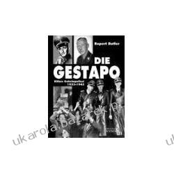 Die Gestapo Butler Rupert The Gestapo A History of Hitler's Secret Police 1933-45 Albumy i czasopisma