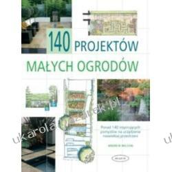 140 projektów małych ogrodów Andrew Wilson  Pozostałe