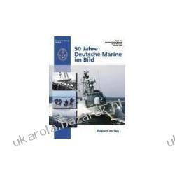 50 Jahre Deutsche Marine im Bild Hess Sigurd Schulze Wegener Guntram Walle Heinrich Historyczne