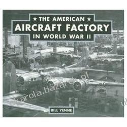 The American Aircraft Factory in World War II Yenne William Kalendarze ścienne