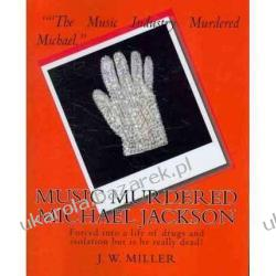 Music Murdered Michael Jackson J W Miller Pozostałe