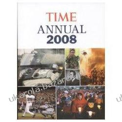 Time Annual 2008 The Year in Review ludzie wydarzenia