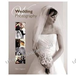 Wedding Photography The Complete Guide Cleghorn Mark fotografia ślubna