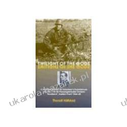 Twilight of the Gods A Swedish Waffen-SS Volunteer's Experiences with the 11th SS-Panzergrenadier Division 'Nordland', Eastern Front 1944-4  Kalendarze ścienne