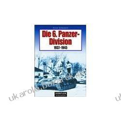 Die 6 Panzer-Division 1937-1945 Scheibert Horst