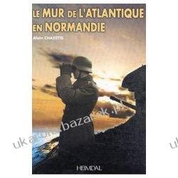 Le Mure de L'Atlantique En Normandie Chazette Alain Albumy i czasopisma