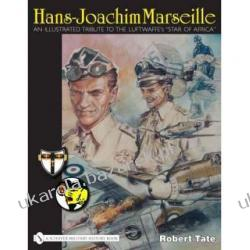"Hans-Joachim Marseille: An Illustrated Tribute to the Luftwaffe's ""Star of Africa"" Robert Tate Kalendarze ścienne"
