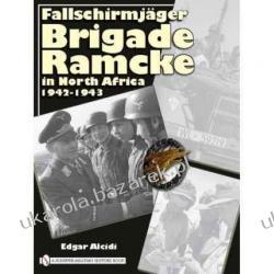 Fallschirmjager Brigade Ramcke in North Africa, 1942-1943 Edgar Alcidi Historyczne