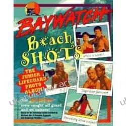Baywatch Beach Shots: The Junior Lifeguard Photo Album Jim Thomas słoneczny patrol Kalendarze ścienne