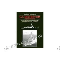 U.S. Destroyers An Illustrated Design History Friedman Norman Pozostałe