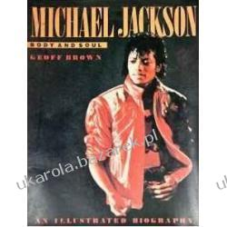 Michael Jackson: Body and Soul an Illustrated Biography Geoff Brown Pozostałe