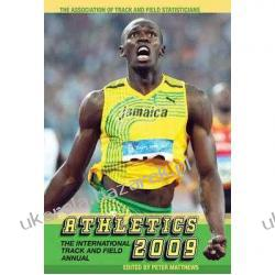 Athletics 2009: The International Track and Field Annual Peter Matthews Usain Bolt