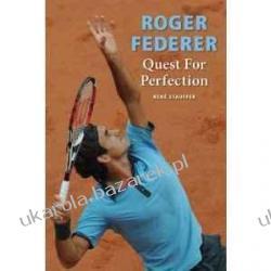 Roger Federer: Quest for Perfection Rene Stauffer Albumy i książki