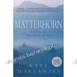Matterhorn: A Novel of the Vietnam War Karl Marlantes Pozostałe