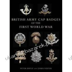 British Army Cap Badges of the First World War  Odznaki i odznaczenia