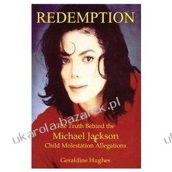 Redemption The Truth Behind the Michael Jackson Child Molestation Allegations Geraldine Hughes