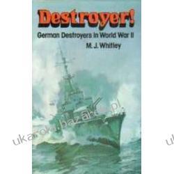 Destroyer: German Destroyers in World War Two W. J. Whitley