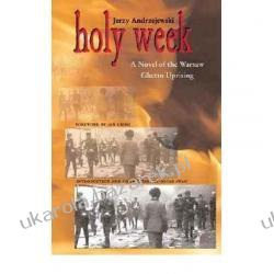 Holy Week: A Novel of the Warsaw Ghetto Uprising Polish and Polish-American Studies Series Jerzy Andrzejewski, Jan T. Gross, Oscar E. Swan