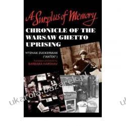 A Surplus of Memory: Chronicle of the Warsaw Ghetto Uprising Yitzhak Zuckerman Barbara Harshav Kalendarze ścienne