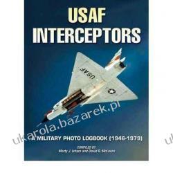 USAF U.S. Air Force Interceptors: A Military Photo Logbook 1946-1979 Marty Isham, David R. McLaren Politycy