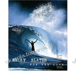 Kelly Slater: For the Love Kelly Slater, Phil Jarratt Pozostałe
