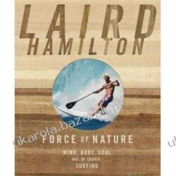 Force of Nature: Mind, Body, Soul, And, of Course, Surfing Laird Hamilton Kalendarze ścienne