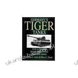 Germany's Tiger Tanks D W to Tiger I Design, Production & Modifications