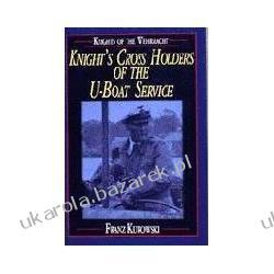 Knights of the Wehrmacht Knight's Cross Holders of the Afrikakorps Kurowski Franz Pozostałe