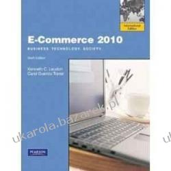 E-Commerce 2010: International Version: Business, Technology, Society Kenneth C. Laudon Carol Guercio Traver