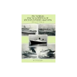 Pictorial Encyclopedia of Ocean Liners 1860-1994 417 Photographs