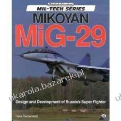 Mikoyan MiG-29: Design and Development of Russia's Super Fighter Hans Halberstadt Pozostałe