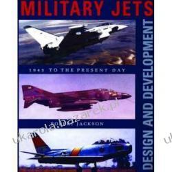 Military Jets: Design and Development: 1945 to the Present Day Robert Jackson Pozostałe