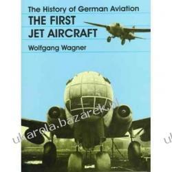 History of German Aviation: First Jet Aircraft (Schiffer Military History) Wolfgang Wagner Kalendarze ścienne