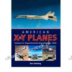 American X and Y Planes: Experimental Aircraft Since 1945 v.2 Kev Darling