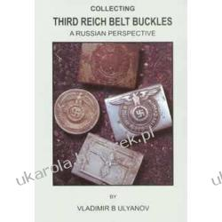 Collecting Third Reich Belt Buckles: a Russian Perspective Vladimir B. Ulyanov Historyczne